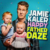 Happy Father Daze de Jamie Kaler