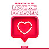 Love Me Forever by Freaky DJ's