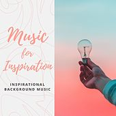 Music for Inspiration: The Best Motivational Music of 2020, Inspirational Background Music by Angels Of Relaxation