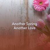 Another Spring Another Love de Gordon Jenkins, Alma Cogan, Matt Monro, Doris Day, Eileen Rodgers, Las Chic, Bert Kaempfert, Marlene Dietrich, Adam Faith, The Krew Kats, The Simon Sisters, Hank Thompson, Monica Zetterlund, Billy Vaughn