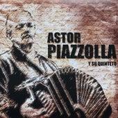Astor Piazzola (Y Su Quinteto) by Astor Piazzolla