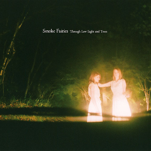 Through Low Light And Trees by Smoke Fairies