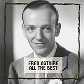 All The Best by Fred Astaire