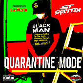 Quarantine Mode by ST Spittin