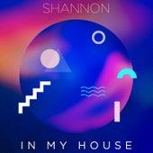 In My House de Shannon