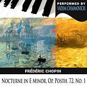 Frédéric Chopin: Nocturne in E Minor, Op. Posth. 72, No. 1 by Vadim Chaimovich