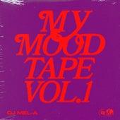 My Mood Tape, Vol. 1 de DJ Miss Mel-A