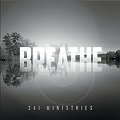 Breathe de 341 Ministries