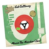 Minnie the Moocher (Live) by Cab Calloway