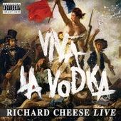 Viva La Vodka: Richard Cheese Live by Richard Cheese