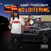 No Loitering by D-Dre The Giant