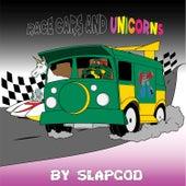 Race Cars and Unicorns by Slap God