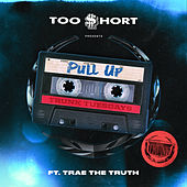 Pull Up (feat. Trae tha Truth) de Too Short