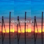 sleep series 2 von Maxx