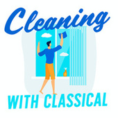 Cleaning with Classical by Various Artists