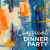 Classical Dinner Party von Various Artists