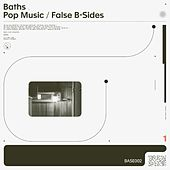 Pop Music / False B-Sides (2020 Remaster) by Baths