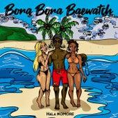 Bora Bora Baewatch by Hala NoMore