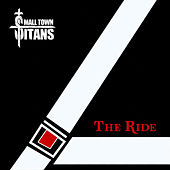The Ride by Small Town Titans