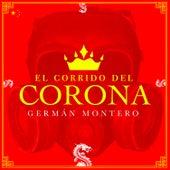 El Corrido Del Corona (Banda) by Germán Montero