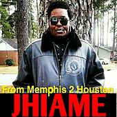 From Memphis 2 Houston by Jhiame