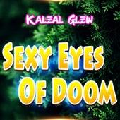 Sexy Eyes of Doom de Kaleal Glew