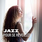 Jazz pour se réveiller by Various Artists