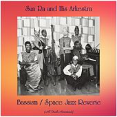 Bassism / Space Jazz Reverie (All Tracks Remastered) de Sun Ra