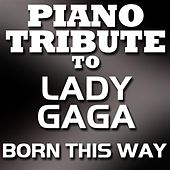 Born This Way (Single) by Piano Tribute Players
