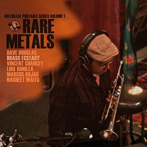 Greenleaf Portable Series, Volume 1: Rare Metals by Dave Douglas