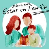 Música para Estar en Familia: Manualidades Infantiles Fáciles, Juegos y Actividades para el Hogar by Canciones Infantiles