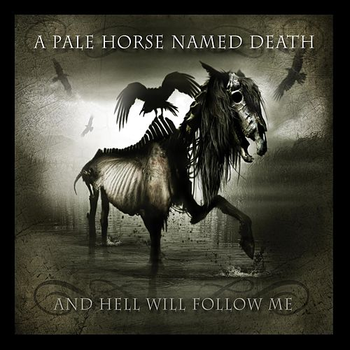 And Hell Will Follow Me by A Pale Horse Named Death