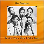 Beside You / When I Fall In Love (All Tracks Remastered) by The Flamingos