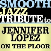 On The Floor (Single) de Smooth Jazz Allstars