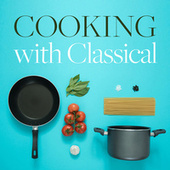 Cooking with Classical by Various Artists