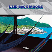 Laid Back Moods (Spring balearic chill lounge attitude) de Various Artists