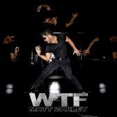 W T F: The Remixes van Matt Zarley