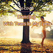Dancing With Tears In My Eyes (Unplugged) by Recover