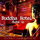 Buddha Hotel Suite 11 by Various Artists