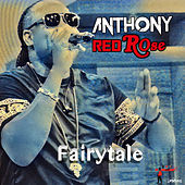 Fairy Tale by Anthony Red Rose