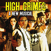 High Crimes (A New Musical) by Original Cast Recording