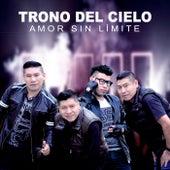 Amor Sin Límite by Trono del Cielo
