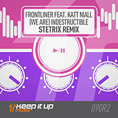 (We Are) Indestructible (Stetrix Remix) by Frontliner