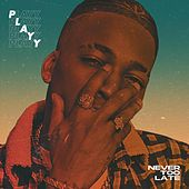 Never Too Late EP by Playy