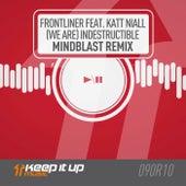 (We Are) Indestructible (Mindblast Remix) by Frontliner