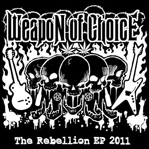 The Rebellion - EP by Weapon of Choice