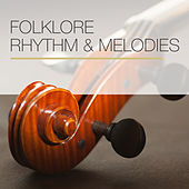 Folklore Rhythm & Melodies by Various Artists