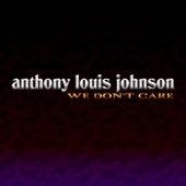 We Don't Care de Anthony Louis Johnson
