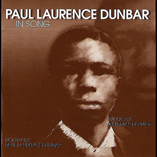 Paul Laurence Dunbar in Song by Galt MacDermot