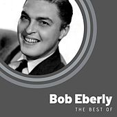 The Best of Bob Eberly von Bob Eberly
